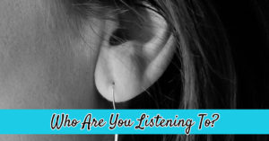 Who Are You Listening To?
